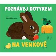 Na venkově Poznávej dotykem - Kniha