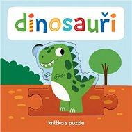 Dinosauři Knížka s puzzle - Kniha