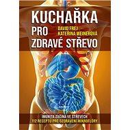 Kniha Kuchařka pro zdravé střevo: 112 receptů pro ozdravení mikroflóry - Kniha