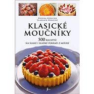 Klasické moučníky: 500 receptů na slané i sladké pokrmy z mouky - Kniha