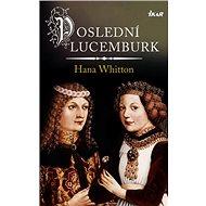 Poslední Lucemburk - Kniha