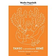 Tanec s proměnami Země: Průvodce výzvami 21. století - Kniha