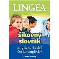 Anglicko-český česko-anglický šikovný slovník: ...nejen do školy