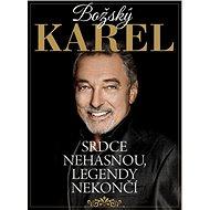 Božský Karel: Srdce nehasnou, legendy nekončí - Kniha