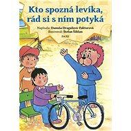 Kto spozná levíka, rád si s ním potyká - Kniha