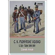 C.K. Pionýrské vojsko: 5. část - Tažení 1848–1849 - Kniha