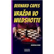 Vražda vo Wildshotte: detektívny román - Kniha