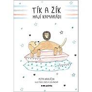 Tík a Žík, hají kamarádi - Kniha