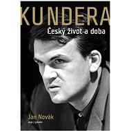 Kundera: Český život a doba - Kniha