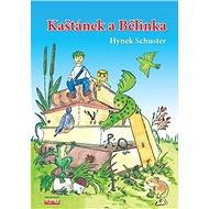 Kaštánek a Bělinka - Kniha