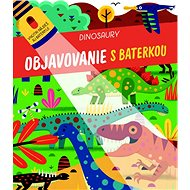 Objavovanie s baterkou Dinosaury - Kniha