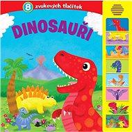 Dinosauři: 8 zvukových tlačítek - Kniha
