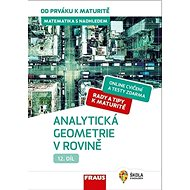 Kniha Matematika s nadhledem od prváku k maturitě 12 Analytická geometrie v rovině: Hybridní učebnice - Kniha