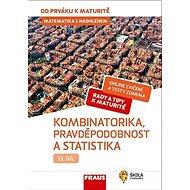 Kniha Matematika s nadhledem 13 Kombinatorika, Pravděpodobnost a statistika: Hybridní učebnice - Kniha