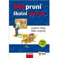 Kniha Můj první školní slovník anglicko-český česko- anglický - Kniha