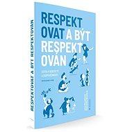 Respektovat a být respektován (nové vydání) - Kniha