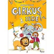 Cirkus jede !: Obrázkové čtení - Kniha