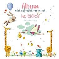 Album mých nejlepších vzpomínek holčička - Kniha