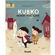 Kubko hovorí prvé slová: Učím sa rozprávať - Kniha