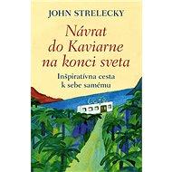Návrat do Kaviarne na konci sveta: Inšpiratívna cesta k sebe samému - Kniha