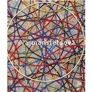 Eva Mansfeldová Monografie - Kniha