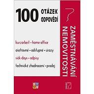 100 otázek a odpovědí Zaměstnávání, Nemovitosti: Zaměstnávání, Nemovitosti - Kniha