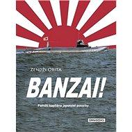 Banzai!: Paměti kapitána japonské ponorky