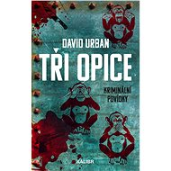 Tři opice: kriminální povídky - Kniha