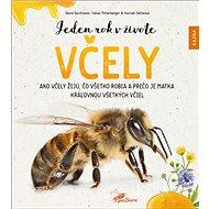 Jeden rok v živote včely: Ako včely žijú, čo všetko robia a prečo je matka kráľovnou všetkých včiel - Kniha