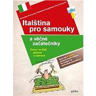 Italština pro samouky a věčné začátečník: Doma i ve třídě, zábavně i zajímavě - Kniha
