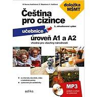 Čeština pro cizince úroveň A1 a A2: učebnice vhodná pro všechny národnosti + CD mp3 - Kniha