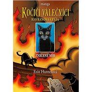 Kočičí válečníci Havranova cesta: Zničený mír - Kniha