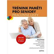 Trénink paměti pro seniory: Pracovní listy - Kniha
