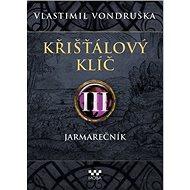 Křišťálový klíč III – Jarmarečník - Kniha