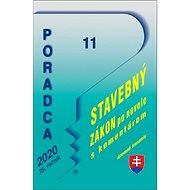 Poradca 11/2020 – Stavebný zákon s komentárom: Územné plánovanie a stavebný poriadok - Kniha