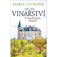 Vinařství: V bouřlivých časech - Kniha