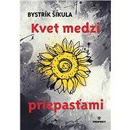 Kvet medzi priepasťami - Kniha