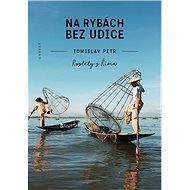 Na rybách bez udice - Kniha