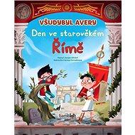 Všudybyl Avery Den ve starověkém Římě - Kniha