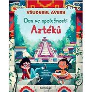 Všudybyl Avery Den ve společnosti Aztéků - Kniha