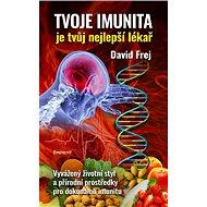 Tvoje imunita: je tvůj nejlepší lékař - Kniha