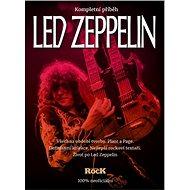 Led Zeppelin: Kompletní příběh - Kniha