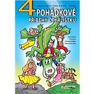 4 pohádkové příběhy Čtyřlístku - Kniha