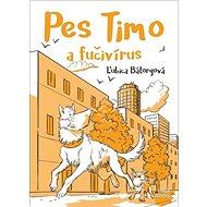 Pes Timo a fučivírus - Kniha