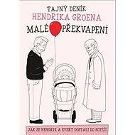 Tajný deník Hendrika Groena Malé překvapení: Jak se Hendrik a Evert dostali do potíží - Kniha