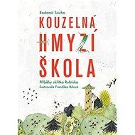 Kouzelná hmyzí škola: Příběhy skřítka Rubínka - Kniha