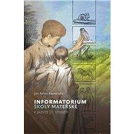 Informatorium školy mateřské v jazyce 21. století - Kniha