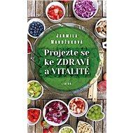 Projezte se ke zdraví a vitalitě - Kniha