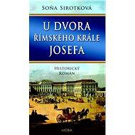 U dvora římského krále Josefa - Kniha