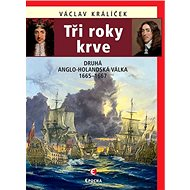 Tři roky krve: Druhá anglo-holandská válka 1665–1667 - Kniha